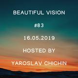 Yaroslav Chichin - Beautiful Vision Radio Show 16.05.19