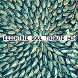 Eccentric Soul Tribute Mix