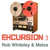 Beats & Pieces Excursion 3 with Rob Whiteley & Melos