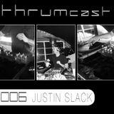 Thrumcast 006 - Justin Slack