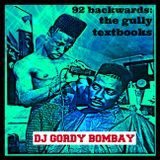 "DJ Gordy Bombay - ""92 Backwards: The Gully Textbooks"""