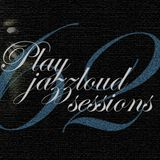 playjazzloud sessions Vol. 62