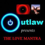OUTLAW presents THE LOVE MANTRA