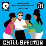 The Music & Arts Guild Showcase, Episode 060 :: Chill Spector :: 27 JUL 2017