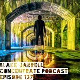 Blake Jarrell Concentrate Podcast 137