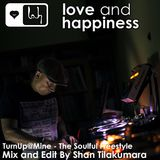 Love And Happiness Music Presents,  DJ Shan Tilakumara - TurnUp@Mine - The Soulful Freestyle