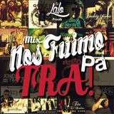 Dj Lalo - Mix Nos Fuimo Pa' Tra (Reggaeton Antiguo)