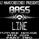 DJ MANUCHEUCHEU PRESENTS FUTURE HOUSE MIX 2019 PART TWO