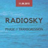 RadioSKY @ Phase // Transgression // 11.09.2015
