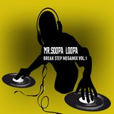 MR.SOOPA LOOPA - Break Step Megamix VOL.1 ( Oldschool VS BreakBeat )