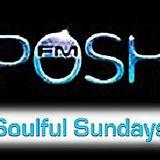 28/04/2013 Replay > 4PM - 6PM GMT / 11AM - 1PM EST #SoulfulSundays On Posh FM