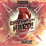 Rhythm Goes Hard! #01 (Save The Rave Podcast) mixed by Raul B