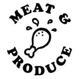 MEAT + PRODUCE - MAY 7 - 2015