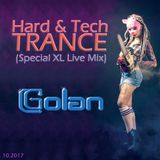 DJ Golan - Hard & Tech TRANCE (Special XL Live Mix) 10_2017