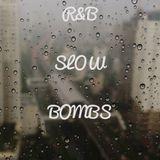 R&B Slow Bombs IV