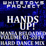 Whitetoys Project - Hands- Up Mania Reloaded Vol. 01 2019