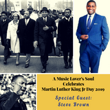 A Music Lover's Soul with Terea Celebrating MLK Day 2019 with Special Guest Steve Brown