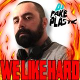 "Dj FAKE PLASTIC set ""We like Hard"""