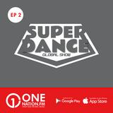 Onenation.fm Presenta Super Dance con Cristian Sequeira y Gonzalo Zeta ( EP02 - 06-01-17 )