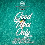 Good Vibes Only 005 - RnB / Hip Hop / UK / Afro Bashment