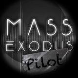 MASS EXODUS Pilot