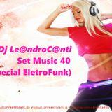 Dj Le@ndroC@nti - Set Music.40 (Especial EletroFunk)