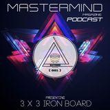 [ 3 x 3 ] Iron Board Production - PODCAST  #001 - MASTERMIND MAGAZINE