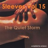 Sleeves Vol 15 - The Quiet Storm