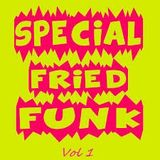 Special Fried Funk Vol 1
