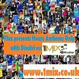 Dimitri - Flux presents House Anthems Only  on 1mix radio edition 11.1.2012