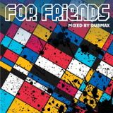 Dubmax - For Friends [April 2016]