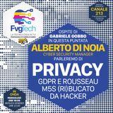 FvgTech 31 - Privacy e hacker su Rousseau M5S - Ospite Alberto Di Noia
