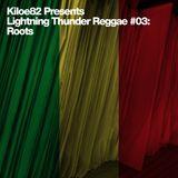 Lightning Thunder Reggae #03: Roots