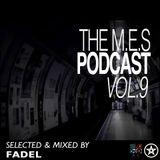 The M.E.S Podcast Vol.9 Mixed By Fadel