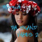 DA ISLAND VIBES 2
