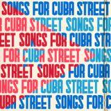 Songs For Cuba Street (2013)