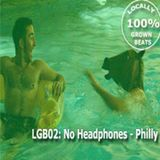LGB02: No Headphones - Philly