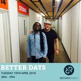 Better Days 19th April 2016