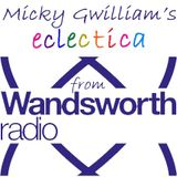 Micky Gwilliam's eclectica #36 from Wandsworth Radio 19th April 2018