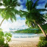 Slack-Keys In Paradise - The Artistry of Hawaiian Guitar Masters Vol. 3