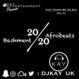 They Know Me As Kay Vol.5 - 20/20 Bashment & Afrobeats