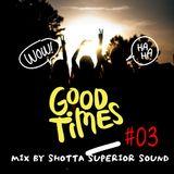 GOOD TIME #03 SHOTTA (SUPERIOR SOUND)