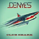 DENYES - CLUB SHARK MIX