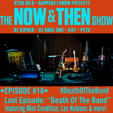 The Now & Then Show #018-Lost Episodes: Death Of The Band!