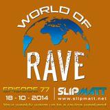 Slipmatt - World Of Rave #77