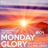 Monday Glory #104