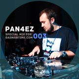 PAN4EZ – SPECIAL MIX FOR BADMANTIME.COM (#003)