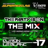 DJ RON LE BLANC  - THE PARTY IS ON THE MIX VOL 17 (TECHHOUSE) by SUPERMEZCLAS