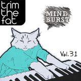 Trim The Fat - Mind Burst Vol.31 [Proton Radio]