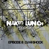 Naked Lunch PODCAST #008 - DJ HI-SHOCK